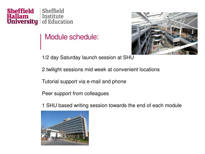 Module schedule: