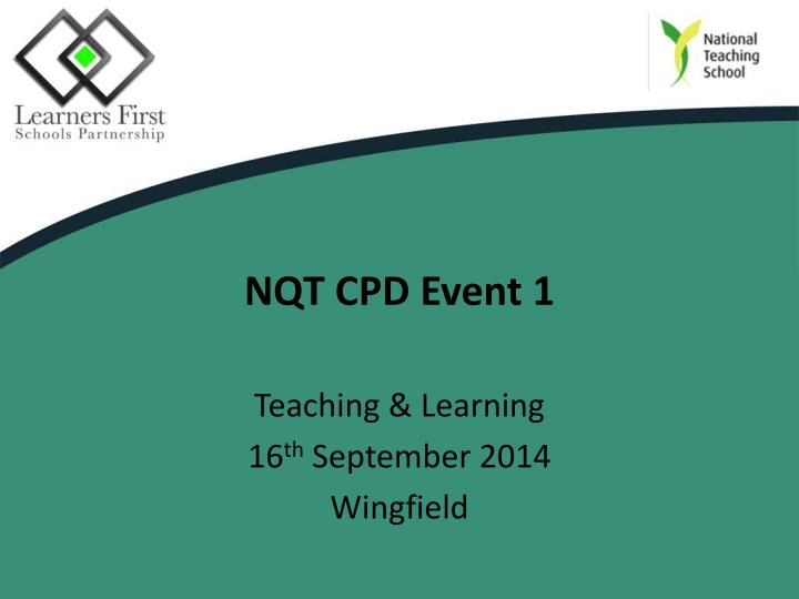 Nqt cpd event 1