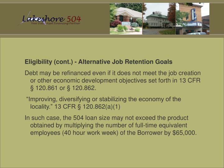 Eligibility (cont.) - Alternative Job Retention Goals