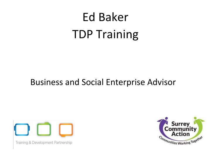 Ed baker tdp training