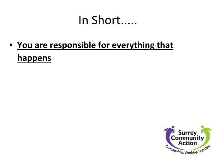 In Short.....