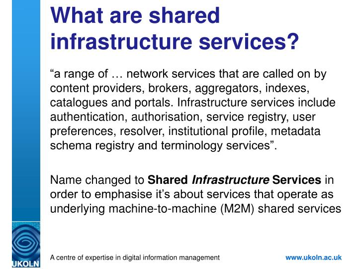 What are shared infrastructure services