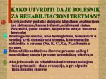 kako utvrditi da je bolesnik za rehabilitacioni tretman