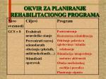 okvir za planiranje rehabilitacionog programa1