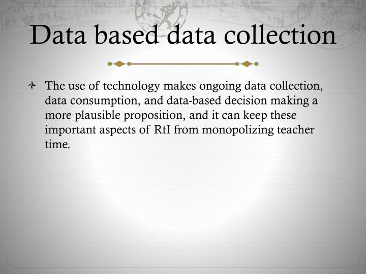 Data based data collection