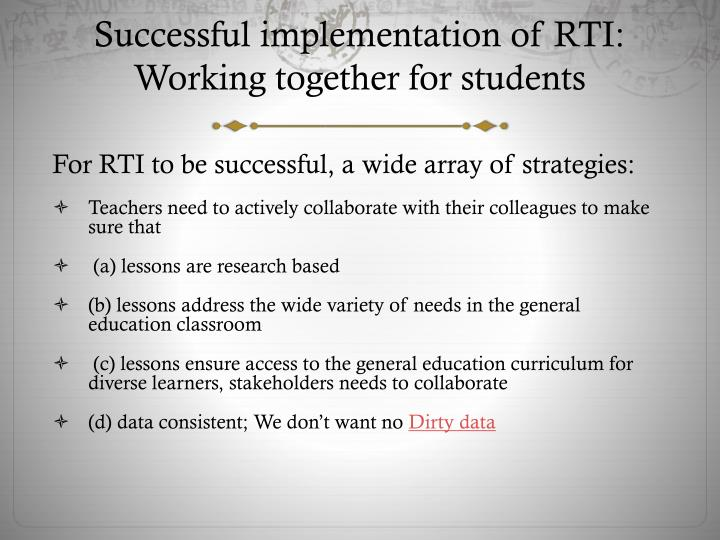 Successful implementation of RTI:  Working together for students