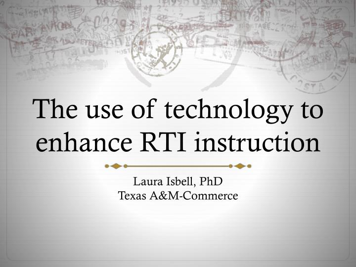 The use of technology to enhance RTI instruction