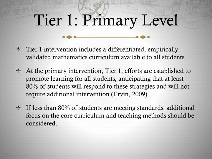 Tier 1: Primary Level