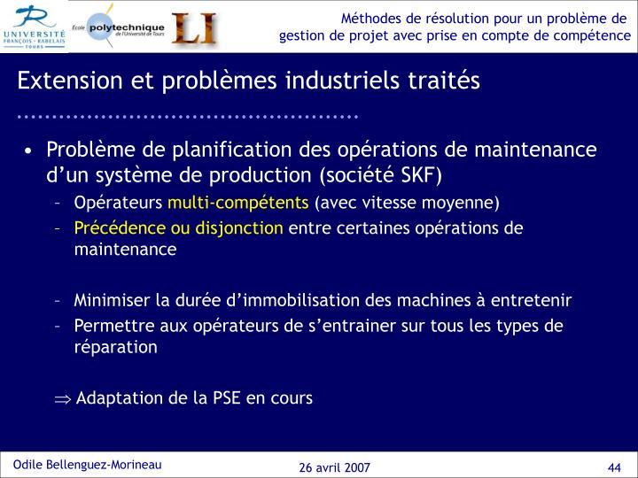 Extension et problèmes industriels traités