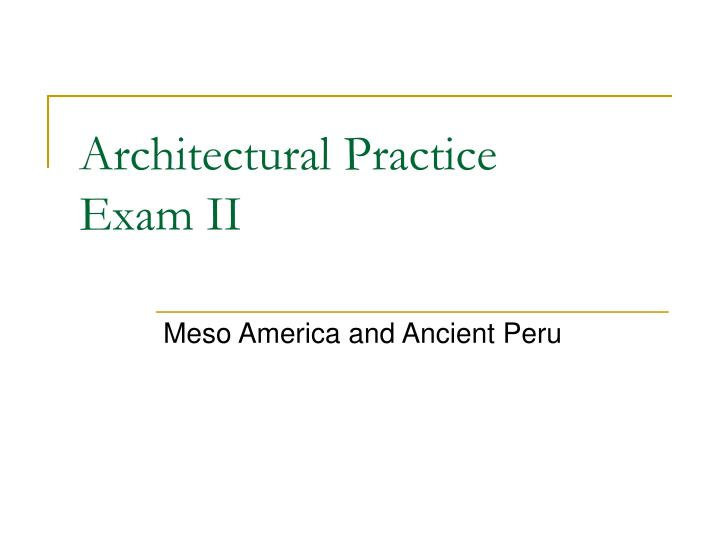 Architectural practice exam ii