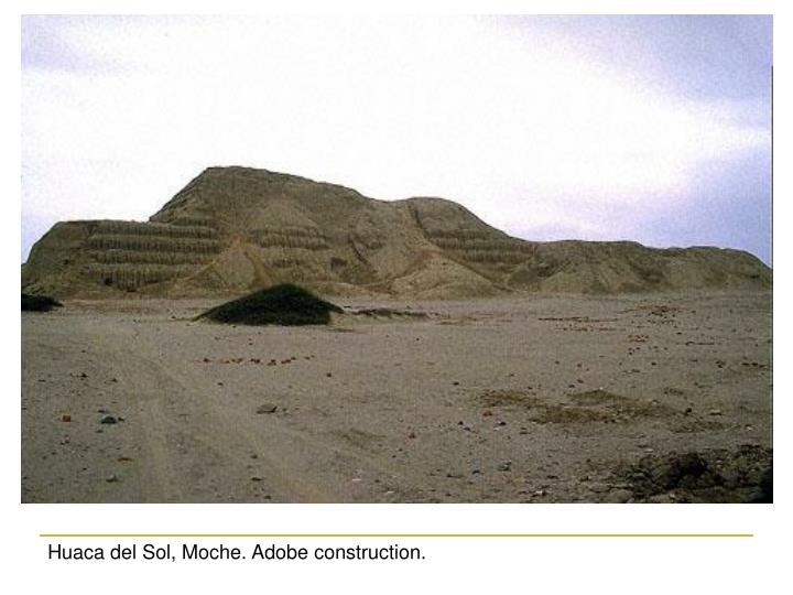 Huaca del Sol, Moche. Adobe construction.