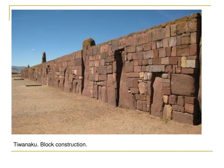 Tiwanaku. Block construction.