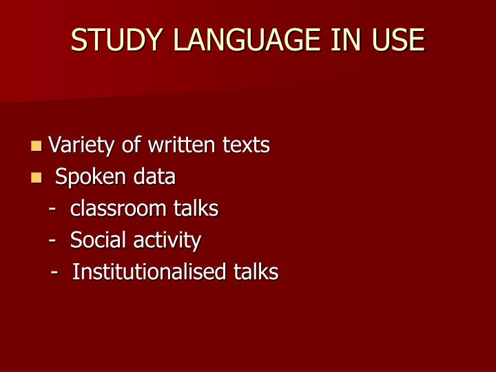 STUDY LANGUAGE IN USE