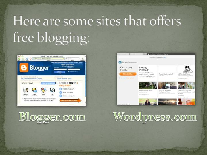 Here are some sites that offers free blogging
