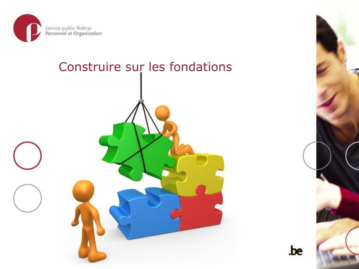 Construire sur les fondations