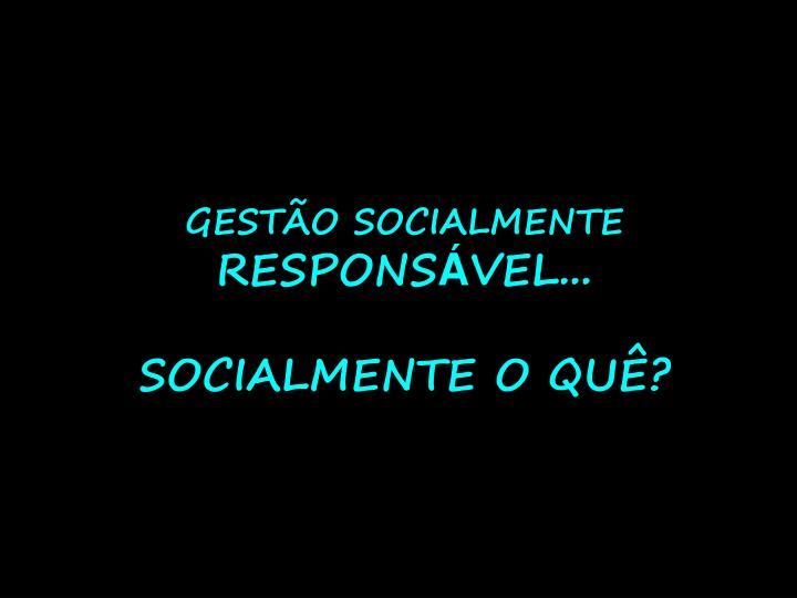 GESTÃO SOCIALMENTE