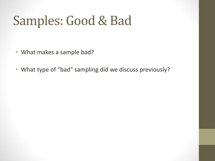 Samples good bad