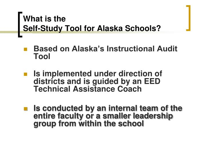 What is the self study tool for alaska schools