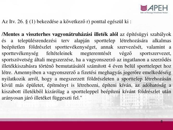 Az Itv. 26. § (1) bekezdése a következő r) ponttal egészül ki :