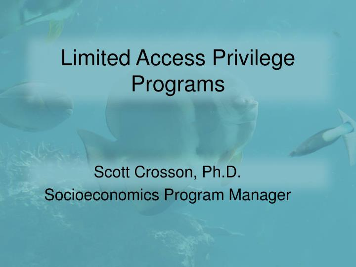 Limited Access Privilege Programs