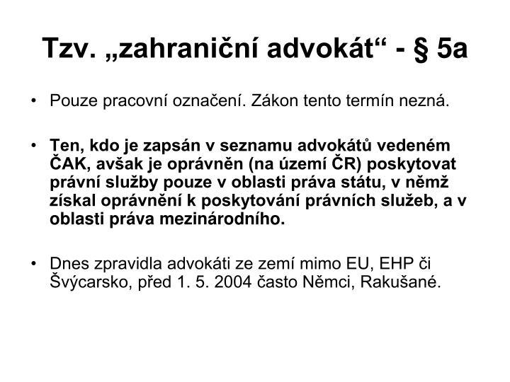 """Tzv. """"zahraniční advokát"""" - § 5a"""