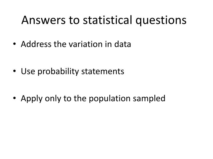 Answers to statistical questions