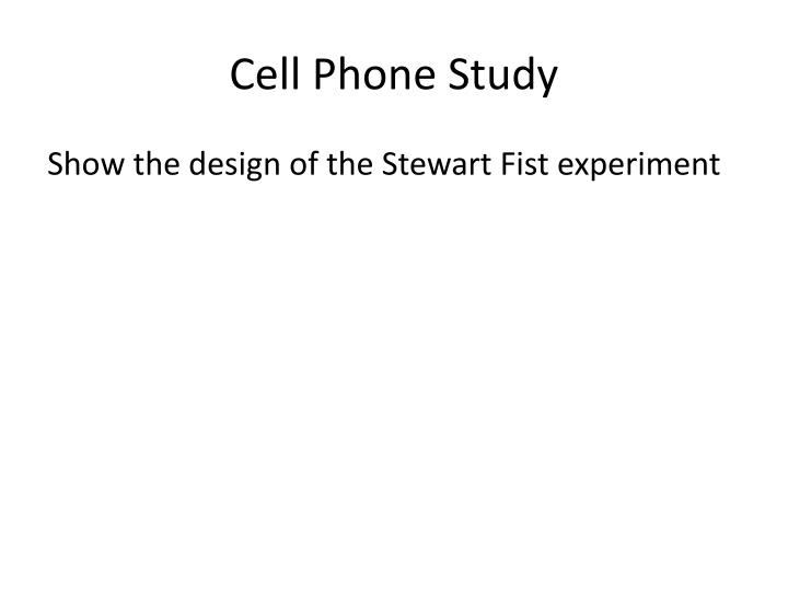 Cell Phone Study