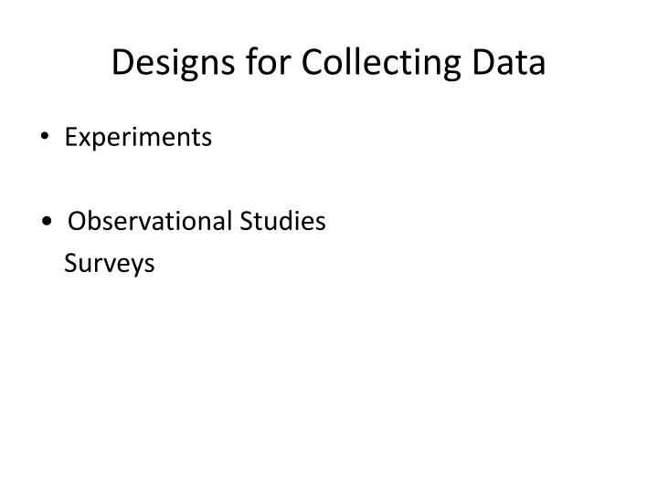 Designs for Collecting Data