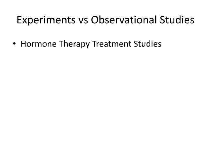 Experiments vs Observational Studies