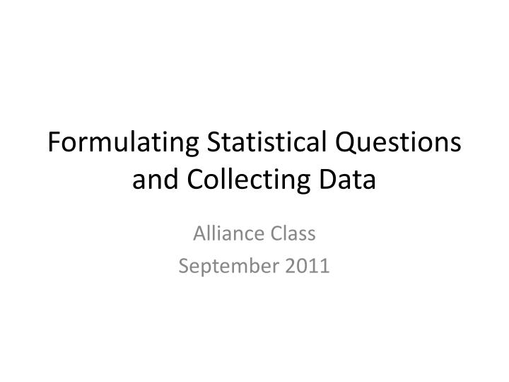 formulating statistical questions and collecting data