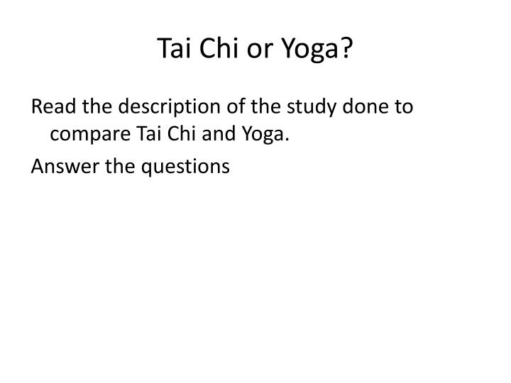 Tai Chi or Yoga?