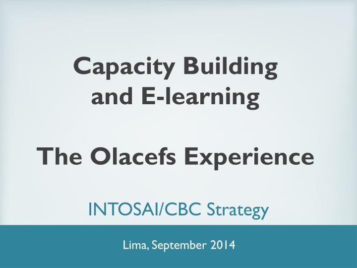 Capacity building and e learning the olacefs experience