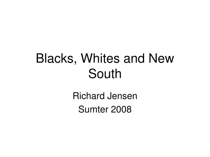 Blacks whites and new south