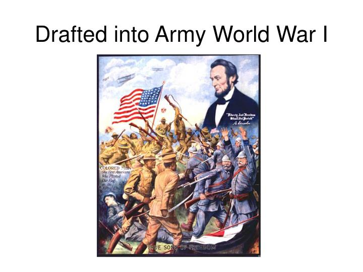 Drafted into Army World War I