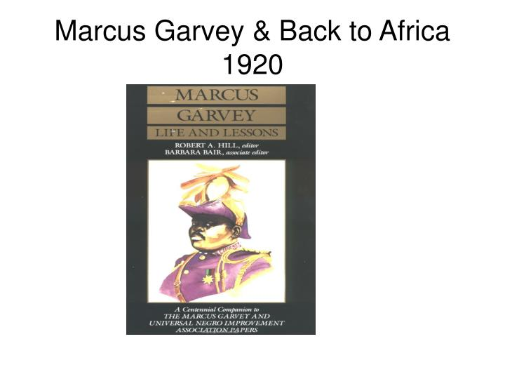 Marcus Garvey & Back to Africa 1920
