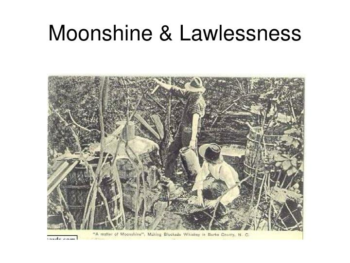 Moonshine & Lawlessness