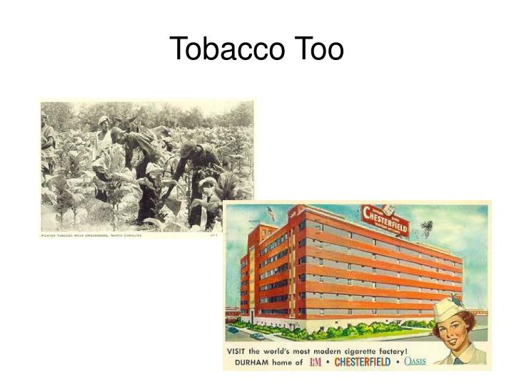 Tobacco Too