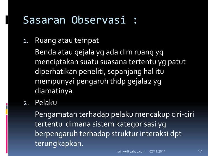 Sasaran Observasi :