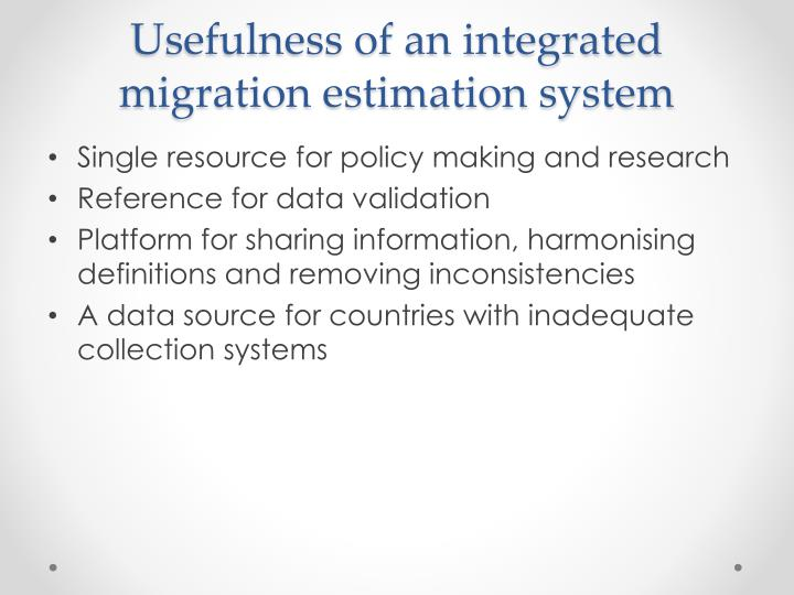 Usefulness of an integrated migration estimation system