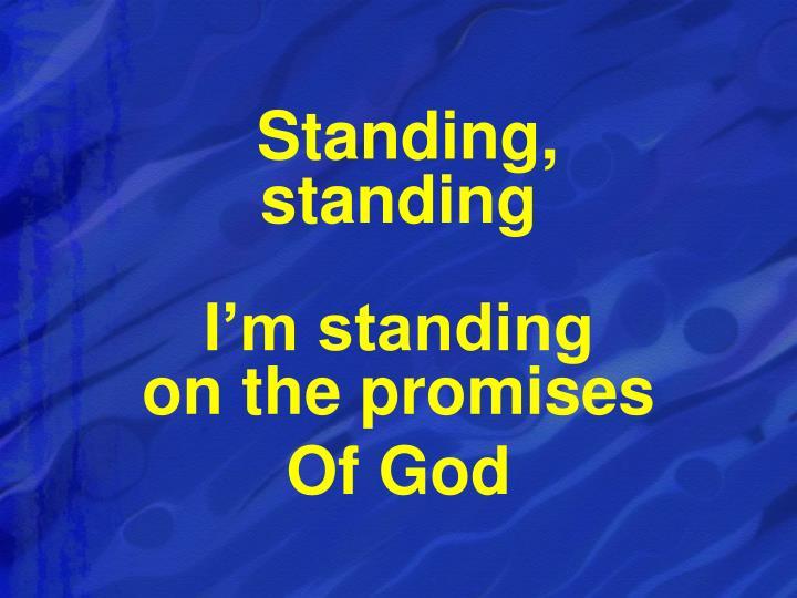 Standing,                        standing