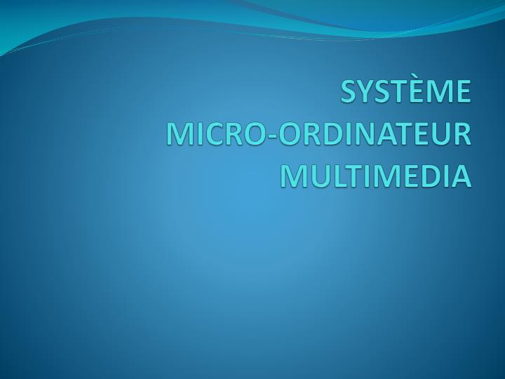 Syst me micro ordinateur multimedia