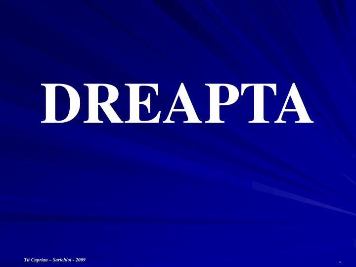 DREAPTA