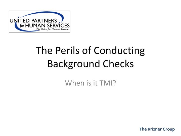 The Perils of Conducting Background Checks