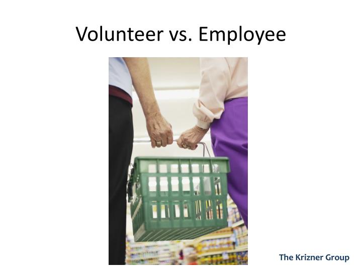 Volunteer vs. Employee
