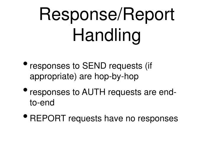 Response/Report Handling