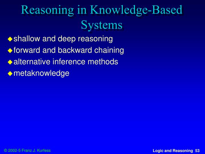 Reasoning in Knowledge-Based Systems