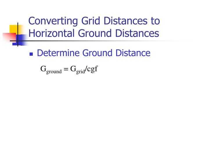 Converting Grid Distances to Horizontal Ground Distances