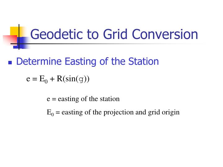 Geodetic to Grid Conversion