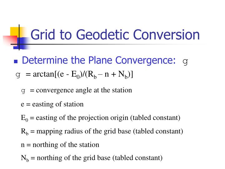 Grid to Geodetic Conversion