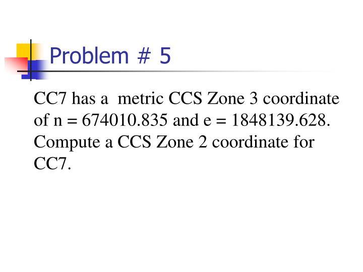 Problem # 5